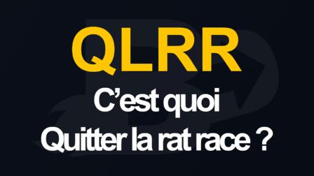QLRR : Les solutions pour quitter la rat race